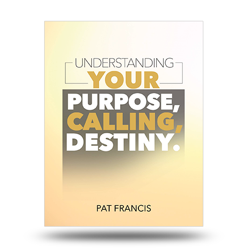 Understanding Your Purpose, Calling, Destiny