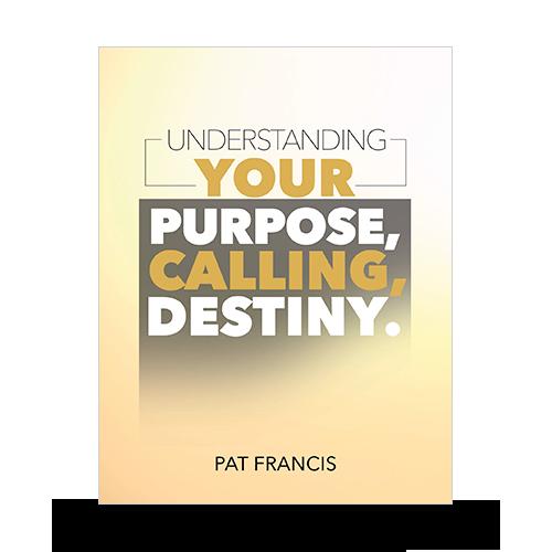 Understanding Your Purpose, Calling, Destiny